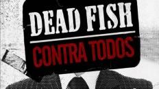 Capa_Dead_Fish_Contra_Todos