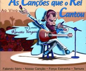 Capa_Renato_Vargas_As_Canções_Que_O_Rei_Cantou