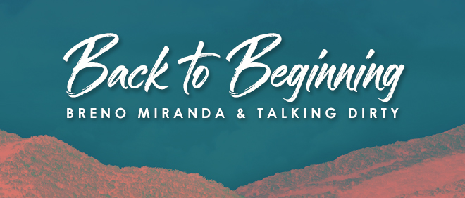 BANNER_DECK_BRENO-MIRANDA_TALKING-DIRTY_BACK-TO-BEGINNING
