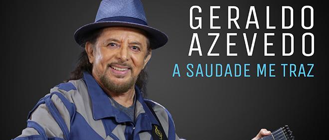 BANNER_DECK_GERALDO-AZEVEDO_A-SAUDADE-ME-TRAZ