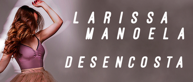 BANNER_DECK_LARISSA-MANOELA_DESENCOSTA
