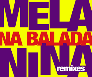 Capa_MelaninaCarioca_MelaninanaBaladaRemixes