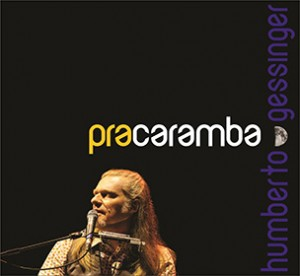 Capa_HumbertoGessinger_Pra Caramba
