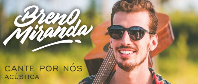 BANNER_DECK_BRENO MIRANDA_CANTE POR NOS