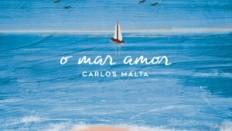Capa_Carlos Malta_O Mar Amor