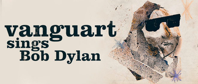 BANNER_DECK_VANGUART_VANGUART-SINGS-BOB-DYLAN