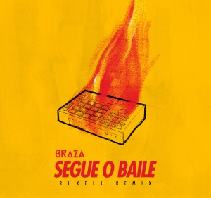Capa_BRAZA_SegueOBaile(RuxellRemix)
