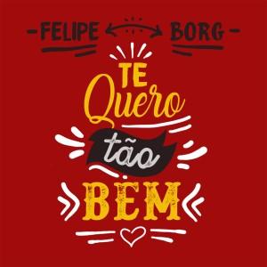 Capa_FelipeBorgTeQueroTãoBem