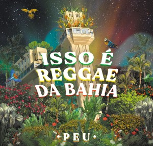 Capa_PEU_IssoEReggaeDaBahia